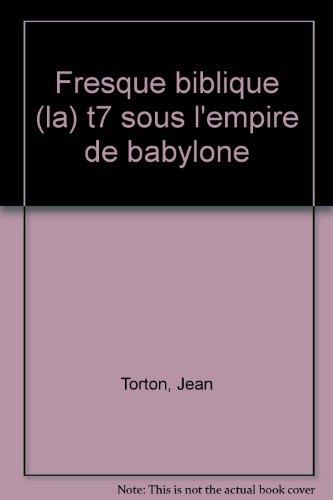 La Fresque biblique, tome 7 : Sous l'empire de Babylone