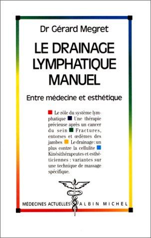 Le Drainage lymphatique manuel. Entre médecine et esthétique
