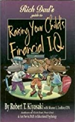 Rich Dad's Guide to Raising Your Child's Financial I.Q.
