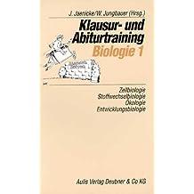 Klausur- und Abiturtraining Biologie, Bd.1, Zellbiologie, Stoffwechselbiologie, Ökologie, Entwicklungsbiologie