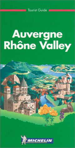 Auvergne - Rhone Valley (en anglais) par Guide Vert