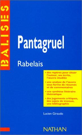 Pantagruel, François Rabelais : Des repères pour situer l'auteur, ses écrits, l'oeuvre étudiée. par Francois Rabelais