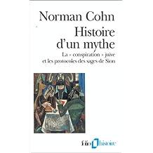 Histoire d'un mythe: La «conspiration» juive et les protocoles des sages de Sion