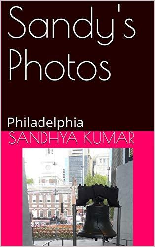 Sandy's Photos: Philadelphia (Travel Book 1) (English Edition)