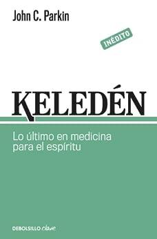 Keledén: Lo último en medicina para el espíritu de [C., Parkin John ]