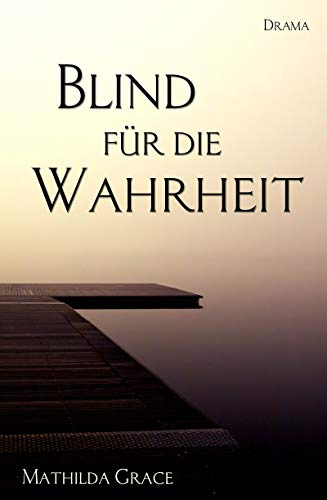 Blind für die Wahrheit (Chicago - Reihe 2)