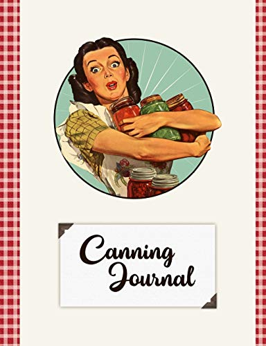 Canning Journal: Blank Canning Cookbook Blank Canning Recipe Pages Book Canning Journal Retro Vintage Housewife Woman With Canning Jars Vintage Canning Jar