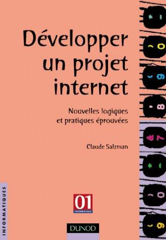 Développer un projet internet. Nouvelles logiques et pratiques éprouvées par Claude Salzman
