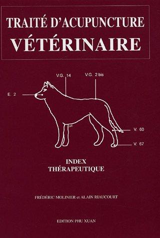 Traité d'acupuncture vétérinaire : Index thérapeutique par Frédéric Molinier, Alain Riaucourt