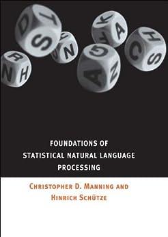 Foundations of Statistical Natural Language Processing von [Manning, Christopher, Schuetze, Hinrich]