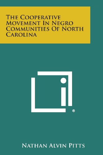 The Cooperative Movement in Negro Communities of North Carolina