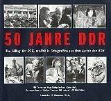 50 Jahre DDR. Der Alltag der DDR, erzählt in Fotografien aus dem Archiv des ADN bei Amazon kaufen