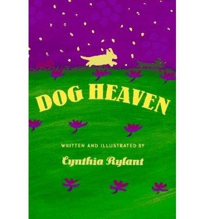 [Dog Heaven] [by: Cynthia Rylant]