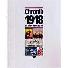 Chronik 1918 (Chronik / Bibliothek des 20. Jahrhunderts. Tag für Tag in Wort und Bild)