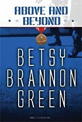 Above and Beyond - Hazardous Duty Sequel by Betsy Brannon Green (2008-11-09)