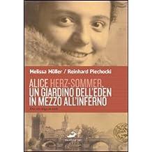 Alice Herz-Sommer. Un giardino dell'Eden in mezzo all'inferno