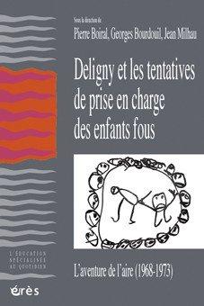 Deligny et les tentatives de prise en charge des enfants fous : L'aventure de l'Aire (1968-1973)