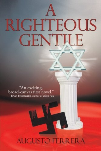 A Righteous Gentile by Augusto Ferrera (2009-12-31)
