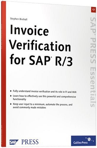 Invoice Verification for SAP R/3: SAP PRESS Essentials 17 (SAP-Hefte: Essentials)