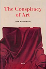 The Conspiracy of Art: Manifestos, Interviews, Essays: Manifestos, Texts, Interviews (Semiotext(e) / Foreign Agents) Paperback