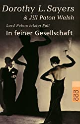 In feiner Gesellschaft: Lord Peters letzter Fall (Ein Fall für Lord Peter Wimsey, Band 12)