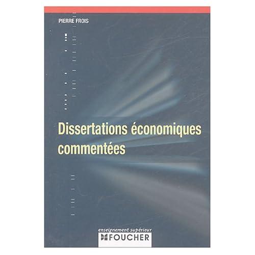 DISSERTATIONS ECONOMIQUES COMMENTEES (Ancienne édition)