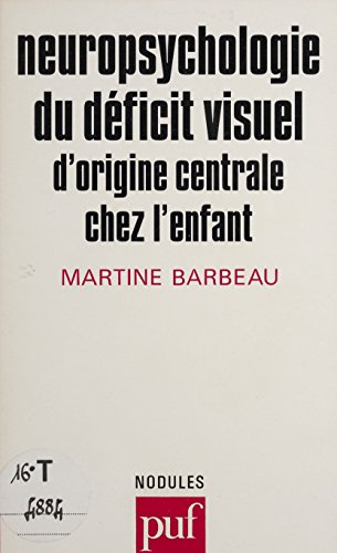 Neuropsychologie du déficit visuel d'origine centrale chez l'enfant