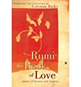 [ RUMI: THE BOOK OF LOVE: POEMS OF ECSTASY AND LONGING ] Rumi: The Book of Love: Poems of Ecstasy and Longing By Barks, Coleman ( Author ) Jan-2003 [ Hardcover ]