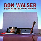 Songtexte von Don Walser - Down at the Sky-Vue Drive-In