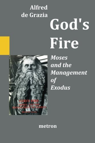 God's Fire: Moses and the Management of Exodus