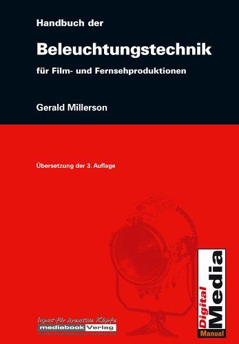 Handbuch der Beleuchtungstechnik für Film- und Fernsehproduktionen