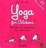 Yoga for Chickens: Übungen und Weisheiten vom Hühnerhof - Lynn Brunelle