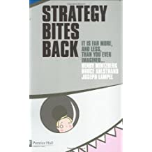 Strategy Bites Back: It Is A Lot More, And Less, Than You Ever Imagined... by Henry Mintzberg (2005-05-31)