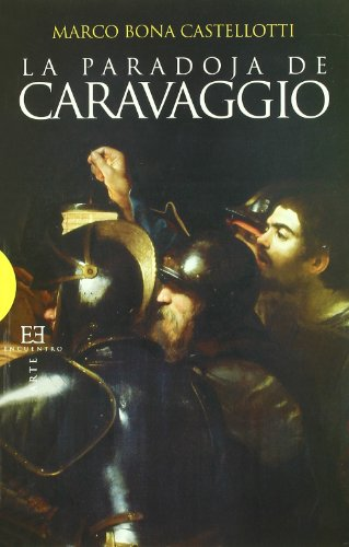 La paradoja de Caravaggio (Ensayo) por Marco Bona Castellotti