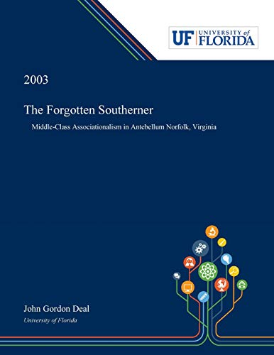 The Forgotten Southerner: Middle-Class Associationalism in Antebellum Norfolk, Virginia