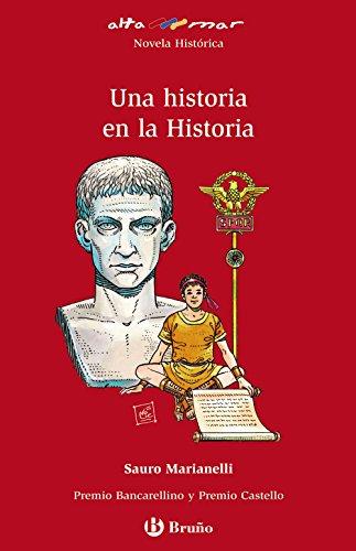 Una historia en la Historia (Castellano - A Partir De 12 Años - Altamar) por Sauro Marianelli