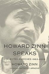 Howard Zinn Speaks: Collected Speeches 1963-2009