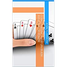Cómo llegar a ser un buen jugador de poker