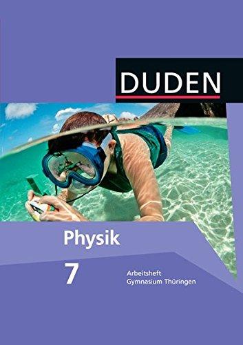 Duden Physik - Gymnasium Thüringen: 7./8. Schuljahr - Arbeitsheft - 7. Schuljahr