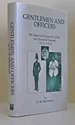 Gentlemen and Officers: The Impact and Experience of War on a Territorial Regiment, 1914-18