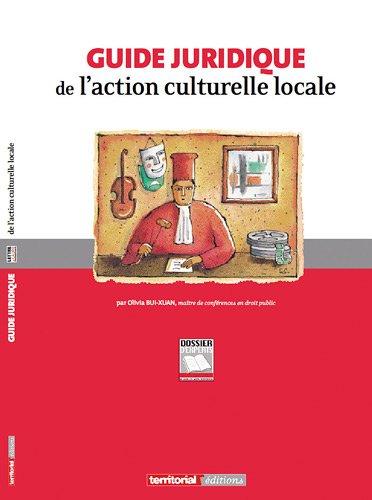Guide juridique de l'action culturelle locale par  Olivia Bui-Xuan