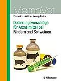 Dosierungsvorschläge für Arzneimittel bei Rindern und Schweinen: MemoVet (DOSVET)