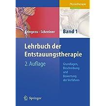 Lehrbuch Der Entstauungstherapie: Grundlagen, Beschreibung Und Bewertung Der Verfahren