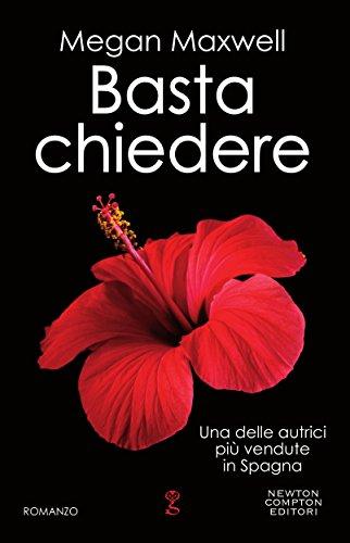 Basta chiedere (Chiedimi quello che vuoi Vol. 4) (Italian Edition ...