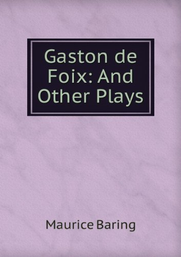 Gaston de Foix, and other plays (1903)