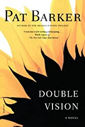 Double Vision: A Novel by Pat Barker (2004-12-01)
