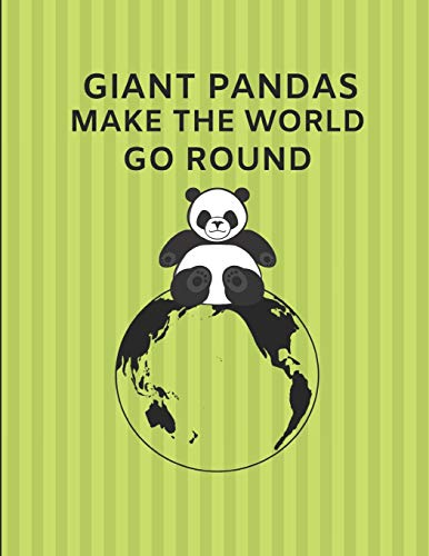 Giant Pandas Make The World Go Round: Custom-Made Journal Note Book