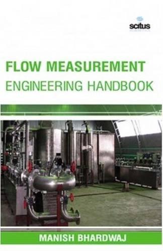 Flow Measurement Engineering Handbook (Chemical Engineering Series) Serie Flow Meter