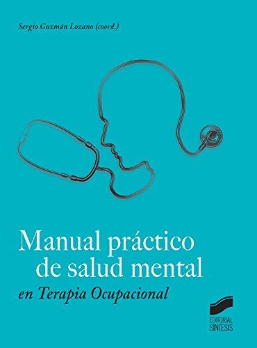 Manual práctico de salud mental en terapia ocupacional por Sergio Guzmán Lozano