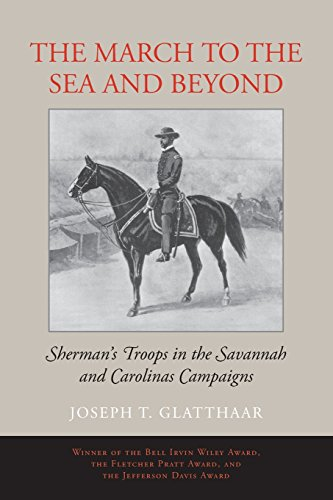 The March to the Sea and Beyond: Sherman's Troops in the Savannah and Carolinas Campaigns